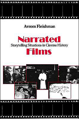 Narrated Films: Storytelling Situations in Cinema History book written by Avrom Fleishman