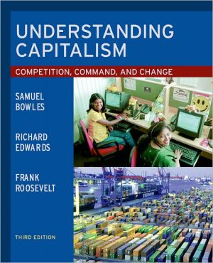 Understanding Capitalism: Competition, Command, and Change book written by Samuel Bowles