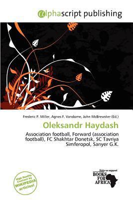 Oleksandr Haydash written by Frederic P. Miller