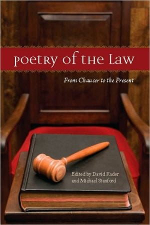 Poetry of the Law: From Chaucer to the Present book written by David Kader