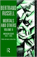 Mortals and Others, Vol. 2 book written by Bertrand Russell