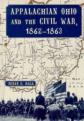 Appalachian Ohio and the Civil War, 1862-1863 book written by Susan G. Hall
