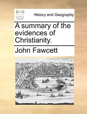 A Summary of the Evidences of Christianity. book written by Fawcett, John
