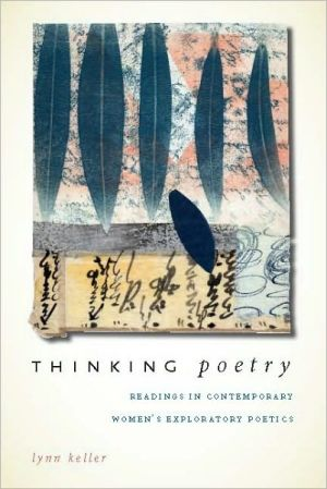 Thinking Poetry: Readings in Contemporary Womenis Exploratory Poetics book written by Lynn Keller