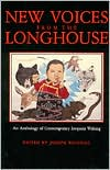 New Voices from the Longhouse; An Anthology of Contemporary Iroquois Writing book written by Joseph Bruchac