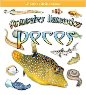 Animales Llamados Peces (Animals Called Fish) book written by Kristina Lundblad