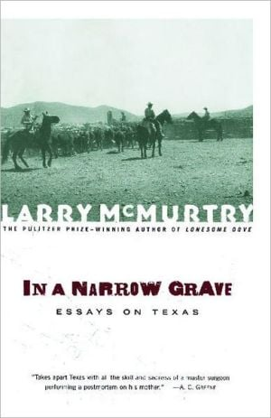 In a Narrow Grave: Essays on Texas book written by Larry McMurtry