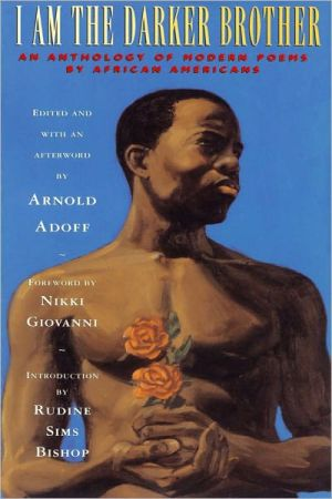 I Am the Darker Brother: An Anthology of Modern Poems by African Americans written by Arnold Adoff