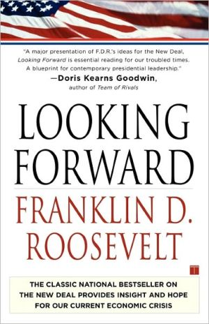 Looking Forward book written by Franklin D. Roosevelt