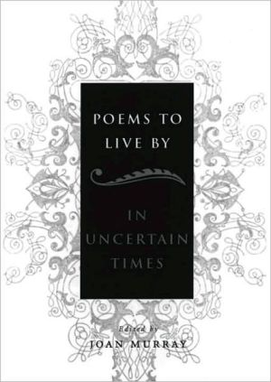 Poems to Live By: In Uncertain Times book written by Joan Murray