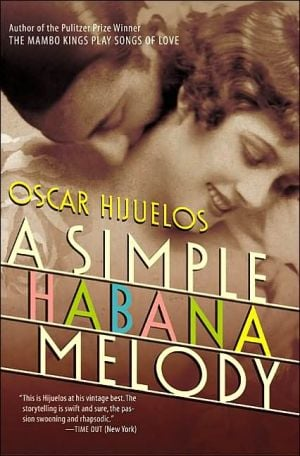 A Simple Habana Melody: (from when the world was good) book written by Oscar Hijuelos