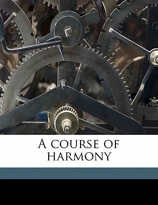 A Course of Harmony written by Bridge, Frederick , Sawyer, Frank J. 1857