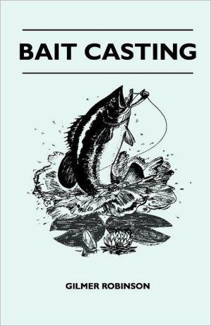 Bait Casting book written by Gilmer Robinson