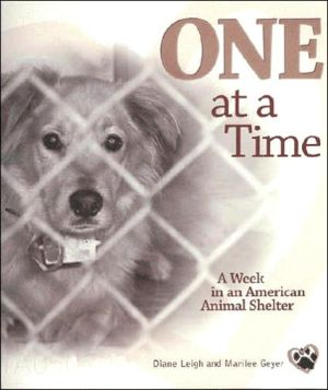 One at a Time: A Week in an American Animal Shelter book written by Diane Leigh