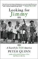 Looking for Jimmy: A Search for Irish America book written by Peter Quinn