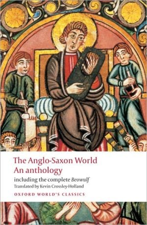 Anglo-Saxon World: An Anthology written by Kevin Crossley-Holland