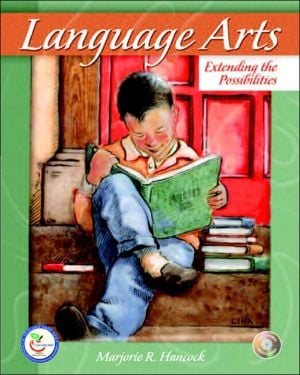 Language Arts: Extending the Possibilities & Teacher Prep A/C Pkg. book written by Marjorie R. Hancock