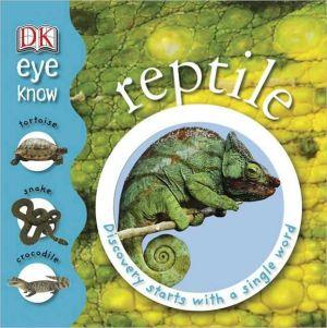 Eye Know Reptile book written by DK Publishing