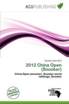 2012 China Open (Snooker) written by Evander Luther