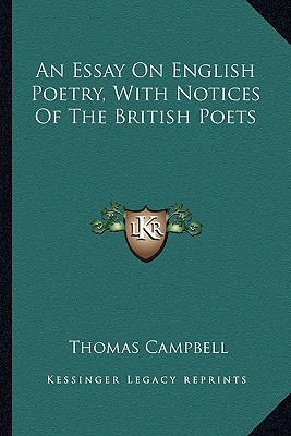An Essay on English Poetry, with Notices of the British Poets written by Campbell, Thomas
