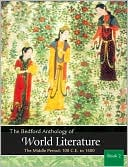 Bedford Anthology of World Literature: The Middle Period, 100 C. E. -1450, Vol. 2 book written by Paul Davis