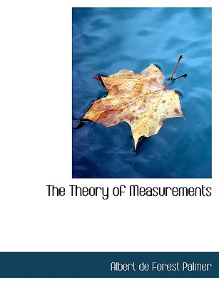 The Theory of Measurements book written by Palmer, Albert De Forest