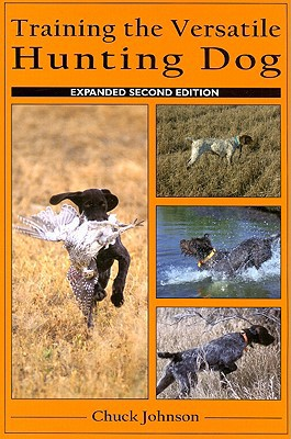 Training the Versatile Hunting Dog written by Chuck Johnson