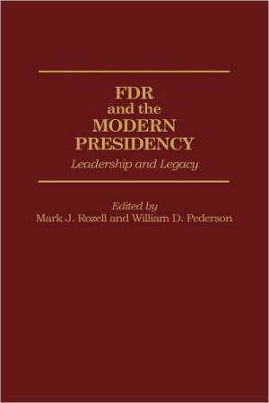 Fdr And The Modern Presidency book written by Mark J. Rozell