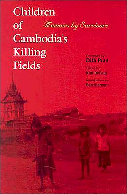 Children of Cambodia's Killing Fields: Memoirs by Survivors book written by Dith Pran