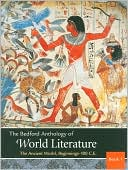 Bedford Anthology of World Literature: The Ancient World, Beginnings-100 C.E., Vol. 1 book written by Paul Davis
