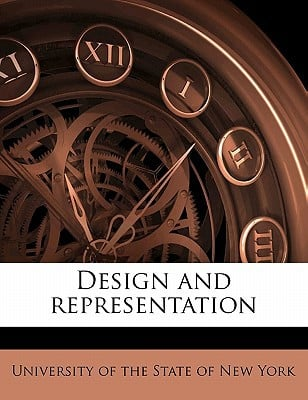 Design and Representation book written by University of the State of New York