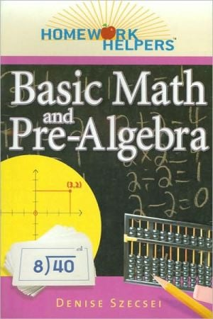 Basic Math and Pre-Algebra book written by Denise Szecsei