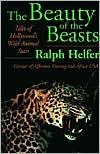 Beauty of the Beasts book written by Ralph D. Helfer