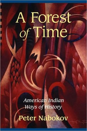 A Forest of Time: American Indian Ways of History book written by Peter Nabokov