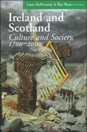 Ireland and Scotland: Culture and Society, 1700-2000 book written by Liam McIlvanney
