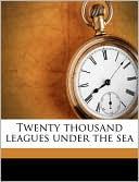 Twenty Thousand Leagues Under the Sea book written by Jules Verne