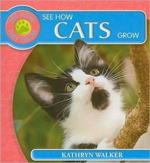 See How Cats Grow book written by Kathryn Walker
