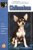 Guide to Owning a Chihuahua book written by Roberta Sisco