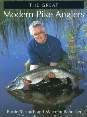 Great Modern Pike Anglers book written by Barrie Rickards