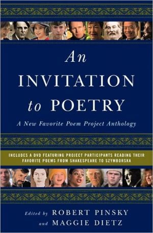 Invitation to Poetry: A New Favorite Poem Project Anthology, with DVD book written by Robert Pinsky