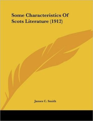 Some Characteristics of Scots Literature book written by James C. Smith