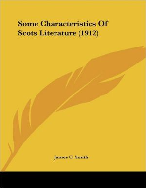 Some Characteristics of Scots Literature written by James C. Smith