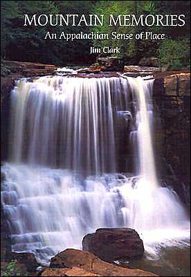 Mountain Memories: An Appalachian Sense of Place written by JIM CLARK