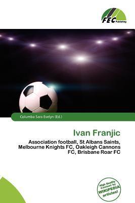 Ivan Franjic written by Columba Sara Evelyn