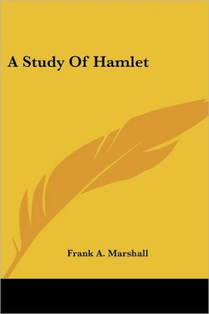 A Study of Hamlet book written by Frank A. Marshall
