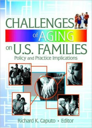 Challenges of Aging on U.S. Families book written by Richard K Caputo