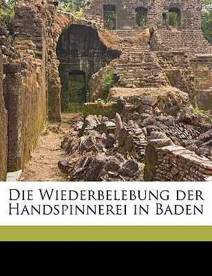 Die Wiederbelebung Der Handspinnerei in Baden book written by Drescher, Karl