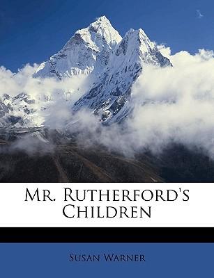 Mr. Rutherford's Children book written by Warner, Susan