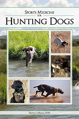 Sports Medicine for Hunting Dogs book written by Coffman, Martin, DVM