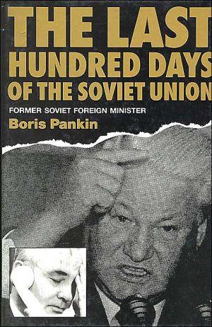 The Last Hundred Days of the Soviet Union, Vol. 1 book written by Boris Pankin